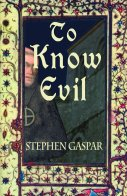 Cover of To Know Evil by Stephen Gaspar